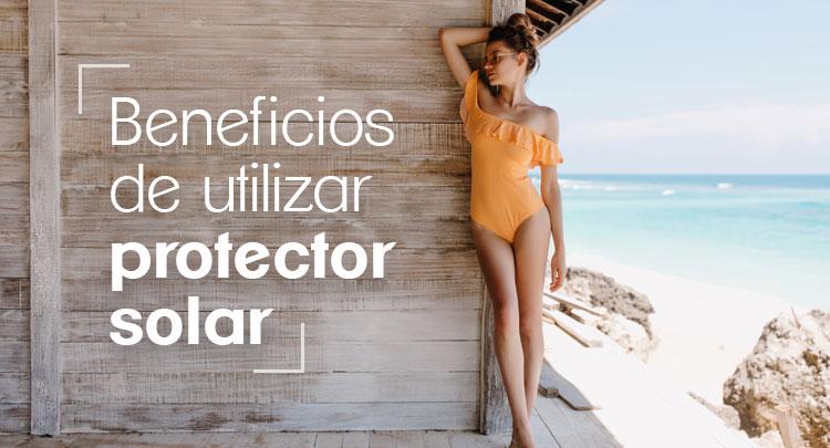 beneficios-de-usar-protector-solar